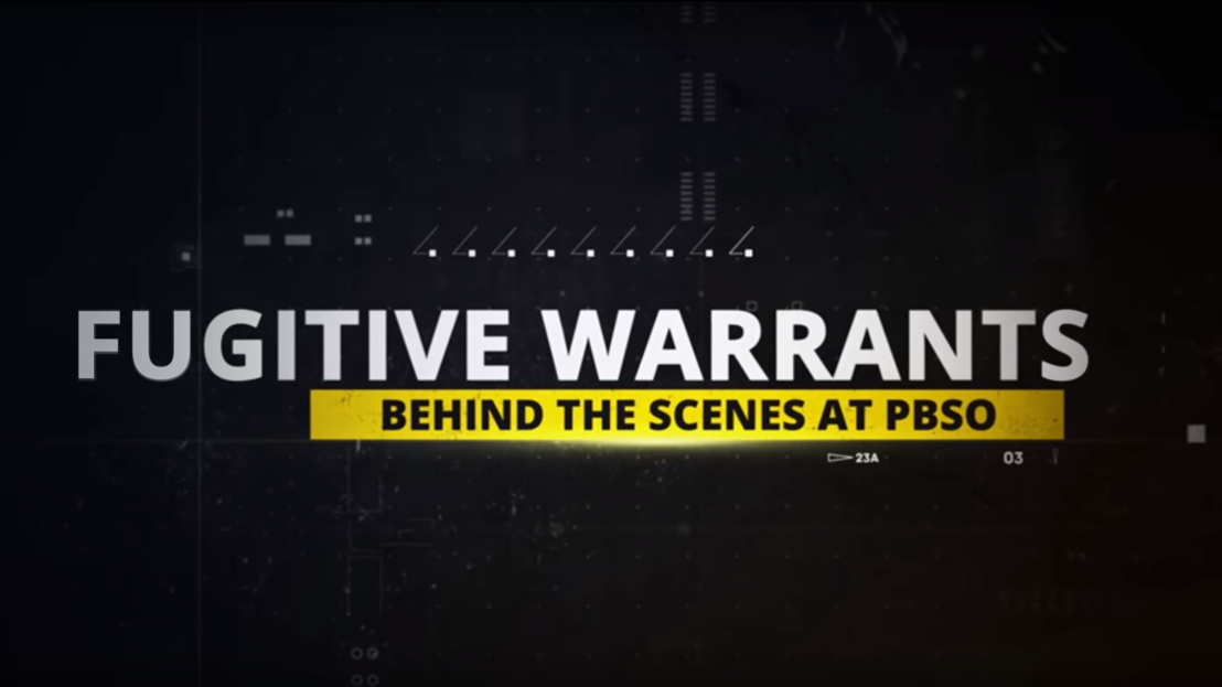 Fugitive Warrants - Behind the Scenes at PBSO