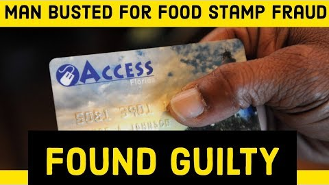 Man Busted for Food Stamp Fraud Found Guilty