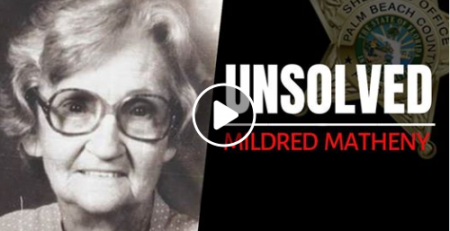 The UNSOLVED Case of Mildred Matheny
